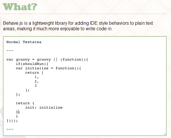 Behave.js — добавляет в текстовое поле функционал редакторов кода (IDE)